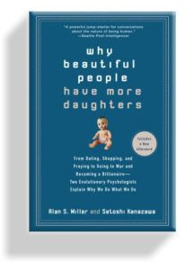 Why Beautiful People Have More Daughters: From Dating, Shopping, and Praying to Going to War and Becoming a Billionaire-- Two Evolutionary Psychologists Explain Why We Do What WeDo Good Books, Books To Read, Evolutionary Psychology, Kanazawa, Seriously Funny, Explain Why, Human Nature, Book Recommendations, Pray