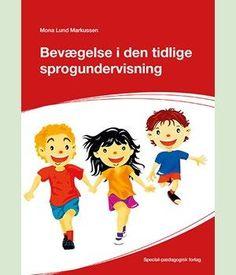 Bevægelse i den tidlige sprogundervisning - Special-pædagogisk forlag, Herning