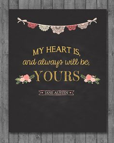 Valentine's Day Chalkboard Sign - Instant Download - My Heart Is, And Always Will Be, Yours - Jane Austen - 8x10 - 16x20