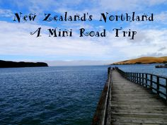 New Zealand's Northland - A Mini Road Trip - The Trusted Traveller