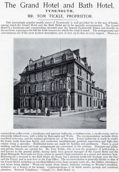 The Grand Hotel is a handsome and commanding structure.   Mr Tickle was the manager of the Hotel and was extremely popular, he even managed the bath hotel on Tynemouth Front street at the same time as the Grand!  Advert from early 1900's.