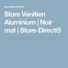 Store Vénitien Aluminium   Noir mat   Store-Direct®