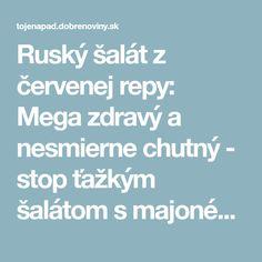 Ruský šalát z červenej repy: Mega zdravý a nesmierne chutný - stop ťažkým šalátom s majonézou, toto je stokrát lepšie!