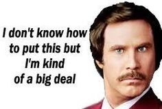 Can't wait for Anchorman 2!