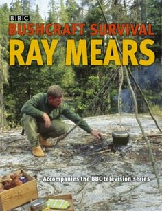 Bushcraft Survival, by Ray Mears.