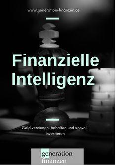 Was bedeutet finanzielle #Intelligenz? Für mich heißt das: #Geld verdienen, behalten und sinnvoll #investieren . Hier erfährst Du, wie Du #FinanzielleIntelligenz erlangst und #Finanzwissen aufbaust. #Finanzbildung