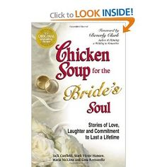 Chicken Soup for the Bride's Soul: Stories of Love, Laughter and Commitment to Last a Lifetime  @Katelyn Miles  @Allison Ranken