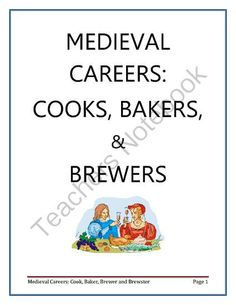 Medieval Careers - Cook, Bakers and Brewers from HandsonHistory on TeachersNotebook.com -  (19 pages)  - Medieval Careers Food Preparation Food Preservation, Bakers, Cooks, Brewers, Recipe, Mead, Lesson Plan, Instruction, Lecture, Worksheet, Activities, Games, Review, Homeschool,