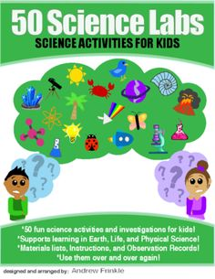 50 Science Labs - Elementary - Earth Life Physical Science Learning Activities from Velerion Damarke on TeachersNotebook.com - (70 pages) - FROM THE CREATOR OF 50 STEM LABS & 50 MORE STEM LABS comes this collection of 50 Science Activities for kids. Recommended for grades K to 6.