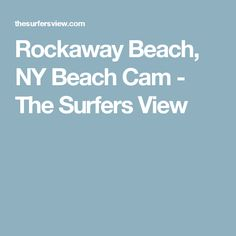 Rockaway Beach, NY Beach Cam - The Surfers View