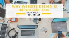 Non-Profits could do much better when they own a website. Here is a list of rules to obtain a perfect web design and benefits of using it for a non-profit business.