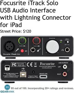 Focusrite iTrack Solo USB Audio Interface with Lightning Connector for iPad. 2-channel audio interface for Lightning-equipped iOS devices. Focusrite mic preamp with phantom power. USB and Device Link ports allow use with both computers and iOS devices.  For a Detailed Guide to iPad Audio Interfaces see https://www.gearank.com/guides/ipad-audio-interface