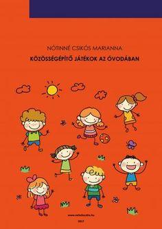 Közösségépítő játékok e-book-1 Diy And Crafts, Crafts For Kids, Pe Activities, New Years Party, Childcare, Book 1, Kindergarten, Homeschool, Teaching