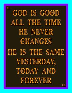 265 Best God Is Good All The Time Images God Is Good Faith Quotes