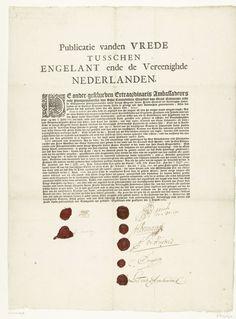 Anonymous | Publicatie van de ratificatie van de Vrede te Breda, 1667, Anonymous, 1667 | Originele publicatie van de ratificatie van de Vrede te Breda, gepubliceerd in het Nederlands op 24 augustus 1667. Met de handtekeningen en cachetten van de twee Engelse ambassadeurs D. Holles en H. Coventry en vijf Hollandse afgevaardigden Ripperda van Buirse, H. van Beverningh, Pr. de Huijbert, A.P. Jongestall en L.T. van Starckenborch.
