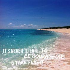#Itsnevertolate #tobecourageous and #takeflight #daretodream #livingthedream #dreamtimesail #travelbysea #lifeisgood #dreambelieveachieve