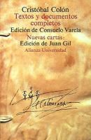 Textos y documentos completos : relaciones de viajes, cartas y memoriales / Cristóbal Colón ; edición, prólogo y notas de Consuelo Varela