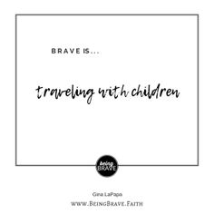 Brave is...traveling with children
