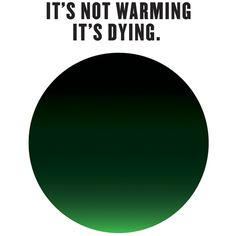 """Its Not Warming by Milton Glaser """"Glaser's It's Not Warming, It's Dying campaign aims to create a greater sense of urgency around climate change, moving away from benign language like """"global warming"""". Milton Glaser, Nouveau Logo, Design Campaign, Black And White Words, Get Out The Vote, Industrial Design Sketch, Logo Design, Graphic Design, Sun And Water"""