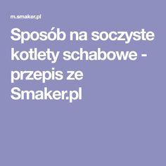Sposób na soczyste kotlety schabowe - przepis ze Smaker.pl