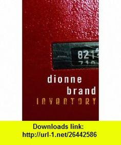 Inventory (9780771016622) Dionne Brand , ISBN-10: 077101662X  , ISBN-13: 978-0771016622 ,  , tutorials , pdf , ebook , torrent , downloads , rapidshare , filesonic , hotfile , megaupload , fileserve