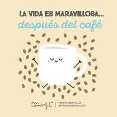 La vida es maravillosa... después del café Mr Wonderful
