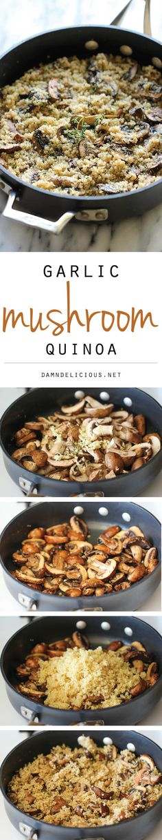 Garlic Mushroom Quinoa- great side dish OR you could add some other veggies and some protein to make it a meal