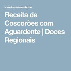 Receita de Coscorões com Aguardente | Doces Regionais