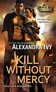 Kill Without Mercy (Ares Security Book 1) by Alexandra Ivy http://smile.amazon.com/dp/B00VQFKG4I/ref=cm_sw_r_pi_dp_LfjCvb1W91QKB