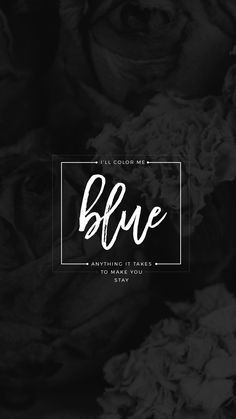lockscreens no. 94 - blue lyrics pt. 1/3 by troye sivan for requests/I dig it. by kaespo