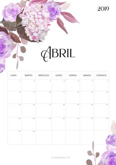 Calendario para imprimir Abril 2019  #calendario #calendar #abril #april #flores #flowers #freebie #printable #imprimir