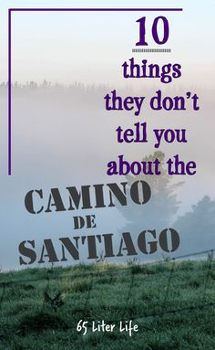 Ten things that they don't tell you about the Camino de Santiago. Get in the know now.