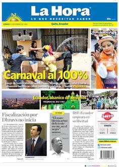 Los temas destacados son:  Carnaval al 100%, Ecuador, abanico de destinos, Fiscalización por Dhruvs no inicia, RSF: Ecuador empeora en su libertad y Quito tiene su oferta.