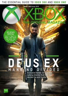 Xbox: The official Magazine (UK) 132. Deus Ex: Mankind Divided. -Previews: Battleborn, Everspace and Layers of Fear.