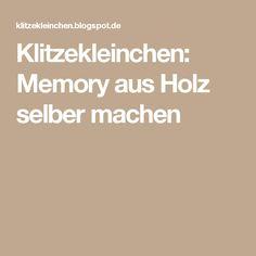 Klitzekleinchen: Memory aus Holz selber machen