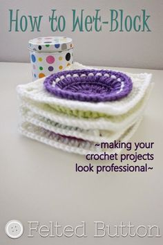 How to Wet-Block Your Crochet Projects - Tutorial ❥ thanks so for share xox.