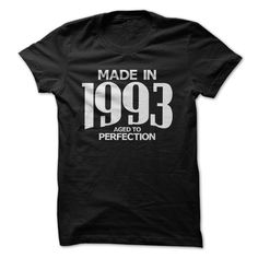 (Tshirt Suggest Discount) Made in 1993 Aged to Perfection Best Shirt design Hoodies Tees Shirts