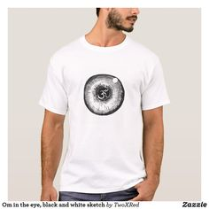 1fbe717ee Om in the eye, black and white sketch Black And White T Shirts, Black