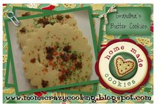 MOMS CRAZY COOKING: 12 DAYS OF CHRISTMAS GOODIES: Grandma's Butter Cookies