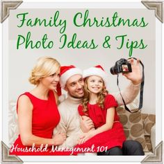Family Christmas photo ideas and tips, including for clothing, location, time of day and posing, to make sure you get a good family photo with as little hassle as possible {on Household Management 101}