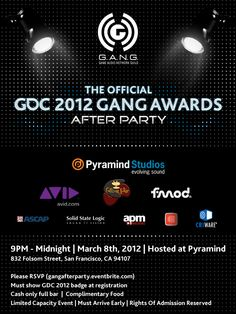 GDC 2012 | G.A.N.G Awards After Party  Thursday, March 8, 2012 from 9:00 PM to 11:55 PM (PT)  San Francisco, CA