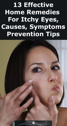 13 Effective Home Remedies For Itchy Eyes, Causes, Symptoms And Prevention Tips. Online Campaign, Itchy Eyes, Home Remedies, Health Care, The Cure, Skin Care, Tips, Lifestyle, Beauty