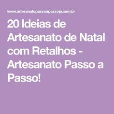 20 Ideias de Artesanato de Natal com Retalhos - Artesanato Passo a Passo!