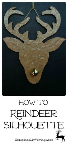 How to Make a Reindeer Silhouette - and the perfect product to glue and glitter!  eclecticallyvintage.com