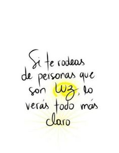 Good Day Quotes: Personas con luz* - Quotes Sayings Good Day Quotes, New Quotes, Happy Quotes, Words Quotes, Quote Of The Day, Love Quotes, Truth Quotes, Super Quotes, Sayings