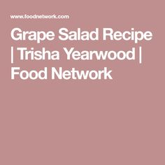 Grape Salad Recipe | Trisha Yearwood | Food Network
