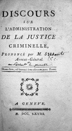 SERVAN J. M. A. Discours sur l'administration de la justice criminelle. A Geneve, s.n., 1768   - http://www.libriantichionline.com/