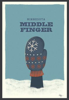 this is great. Minnesotan's only know one way to put up the middle finger, and good for us they don't know which one it is so they put up all five in a mitten. hehe {Minnesota Middle Finger}