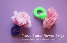 Tissue paper rings. A fun and easy craft idea for kids via Amy Locurto at LivingLocurto.com.