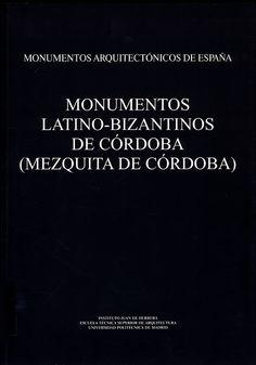 Amador de los Ríos, José (2011). Monumentos latino-bizantinos de Córdoba: mezquita de Córdoba. Madrid: Instituto Juan de Herrera. (Obra original publicada en 1879). Sign. D-B 2498. Catálogo UPM: http://marte.biblioteca.upm.es/uhtbin/cgisirsi/x/y/0/05?searchdata1=978-84-9728-388-5{020}